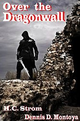 Over the Dragonwall, by H.C. Strom & Dennis Montoya: A Review