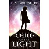 Child of the Light, by D.M. Wiltshire: A Review