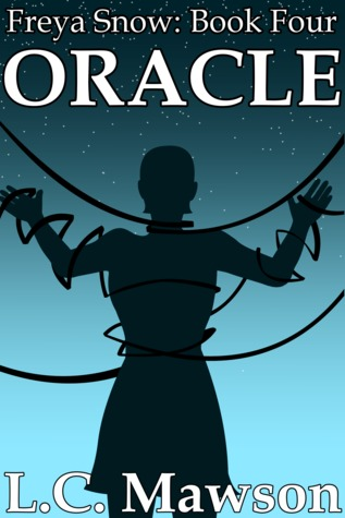 Oracle (Freya Snow Book 4) by L.C. Mawson: A Review