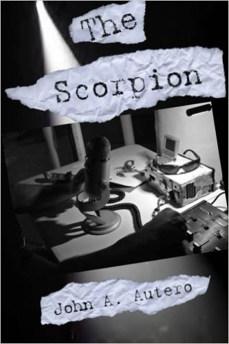 A Guest Post from John A. Autero, author of TheScorpion