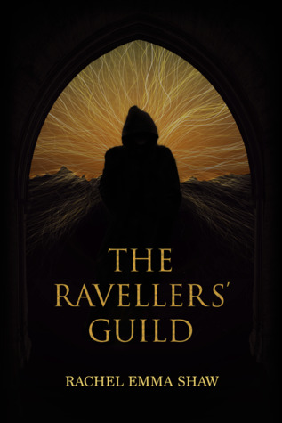The Ravellers' Guild, by Rachel Emma Shaw: A Review