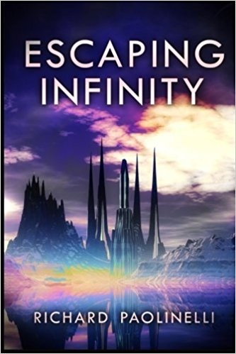 Escaping Infinity, by Richard Paolinelli: A Review