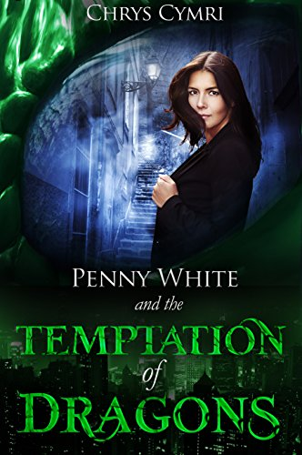 Penny White and The Temptation of Dragons, by Chrys Cymri: A Review