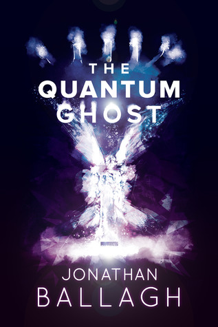 The Quantum Ghost, by Jonathan Ballagh: AReview
