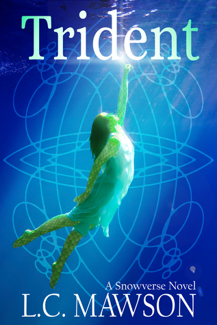 Trident, A Snowverse Novel, by L.C. Mawson: A Release-Day Review