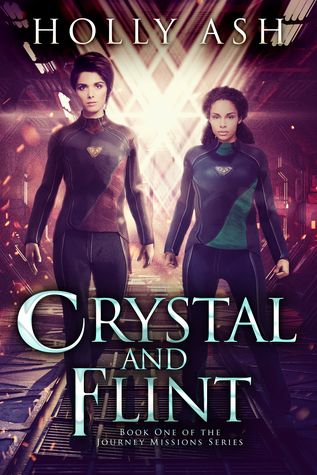 Crystal and Flint: Book 1 of the Journey Missions, by Holly Ash: A mini-review