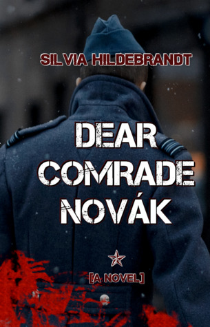 Book Review: Dear Comrade Novák, by Silvia Hildebrandt, with an introduction by the author.
