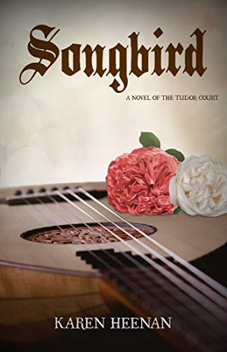 Songbird: A Novel of the Tudor Court